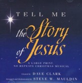Tell Me the Story of Jesus: A Large Print, No Repeats Christmas Musical