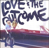 Love & The Outcome [Music Download]