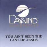 You Ain't Seen the Last of Jesus, Accompaniment CD