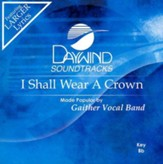 I Shall Wear A Crown, Accompaniment CD