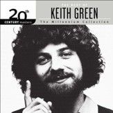 20th Century Masters - The Millennium Collection: The Best Of Keith Green [Music Download]