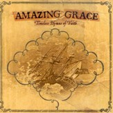 Amazing Grace: Timeless Hymns of the Christian Faith CD