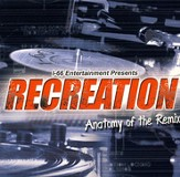 Recreation: Anatomy of the Remix CD