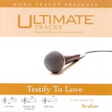 Ultimate Tracks - Testify To Love - as made popular by Avalon [Performance Track] [Music Download]