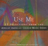 Use Me: 17 Selections from the African American Church Music CD