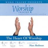 The Heart Of Worship - Medium key performance track w/ background vocals [Music Download]