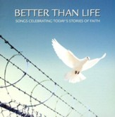 Better Than Life: Songs Celebrating Today's Stories of Faith