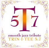 Smooth Jazz Tribute: Trin-i-tee 5:7 CD