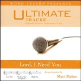 Lord, I Need You (As Made Popular By Matt Maher) [Performance Track] [Music Download]