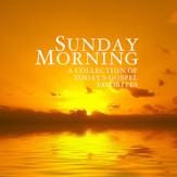 Sunday Morning: A Collection of Today's Gospel  Favorites - Slightly Imperfect