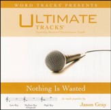 Nothing Is Wasted (Medium Key Performance Track with Background Vocals) [Music Download]