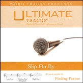 Slip On By (As Made Popular By Finding Favour) [Performance Track] [Music Download]