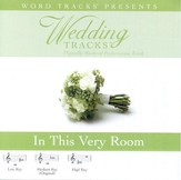 Wedding Tracks - In This Very Room [Performance Track] [Music Download]