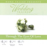 Through The Eyes Of Love - Medium key performance track w/o background vocals [Music Download]