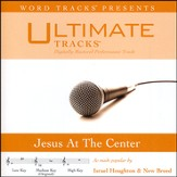 Jesus At The Center (Low Key Performance Track with Background Vocals) [Music Download]