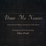 Draw Me Nearer: Inspirational Hymn Settings for Solo Piano