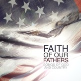 Faith Of Our Fathers: Songs of God and Country CD