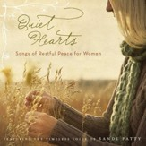 Quiet Hearts: Songs of Restful Peace for Women CD