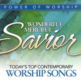 Wonderful, Merciful Savior: Today's Top Contemporary Worship Songs [Music Download]