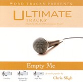 Ultimate Tracks - Empty Me - as made popular by Chris Sligh [Performance Track] [Music Download]