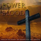 Power in the Blood: The Songs of The Passion, Resurrection, and Salvation