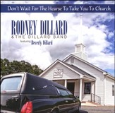 Don't Wait For the Hearse to Take You to Church