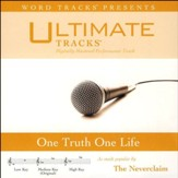 One Truth One Life (As Made Popular By The Neverclaim) [Performance Track] [Music Download]