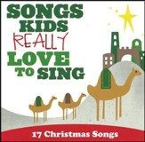 Songs Kids Really Love to Sing: 17 Christmas Songs
