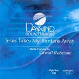 Jesus Takes My Burdens Away, Accompaniment CD