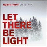 North Point Christmas: Let There Be Light