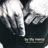 By Thy Mercy: Indelible Grace Acoustic CD