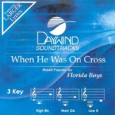 When He Was On The Cross (3 Key), Accompaniment CD