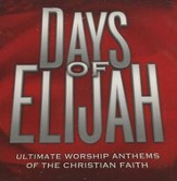 Days of Elijah: Ultimate Worship Anthems of the Christian Faith, Compact Disc [CD] - Slightly Imperfect