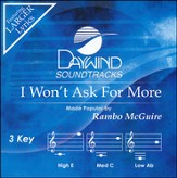 I Won't Ask For More [Music Download]