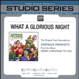 What A Glorious Night (Low Key Performance Track Without Background Vocals) [Music Download]