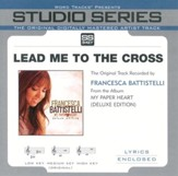 Lead Me To The Cross - Medium Key Performance Track w/o Background Vocals [Music Download]