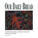 Our Daily Bread, Volume 7: Hymns for the Wounded Heart CD
