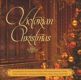 Victorian Christmas: A Traditional Victorian   Instrumental Holiday Collection