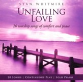 Unfailing Love: 20 Worship Songs Of Comfort And Peace [Music Download]