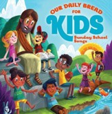 Our Daily Bread for Kids: Sunday School Songs (2-CDs)