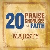 20 Praise Choruses of Faith: Majesty CD