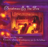 Christmas By the Fire: A Romantic Collection of  Contemporary Jazz for the Holidays