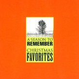 A Season to Remember: Christmas Favorites CD