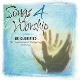 Songs 4 Worship: Be Glorified CD
