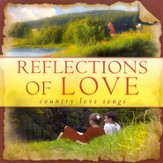 Reflections of Love: Country Love Songs CD