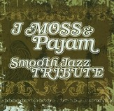 Smooth Jazz Tribute: J. Moss & Pajam