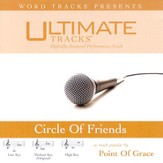 Ultimate Tracks - Circle Of Friends - as made popular by Point Of Grace [Performance Track] [Music Download]