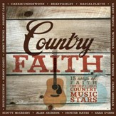 Country Faith: 15 Hit Songs from Today's Leading Country Music Stars