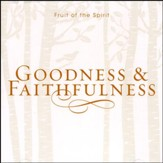 Fruit of the Spirit: Goodness & Faithfulness