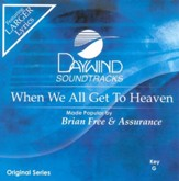 When We All Get To Heaven, Accompaniment CD